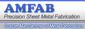 AMFAB Precision Sheet Metal Fabrication - Custom Manufacturer of Metal Fabrications